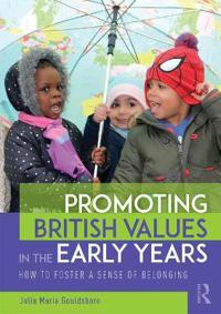 Promoting British Values in the Early Years: How to Foster a Sense of Belonging