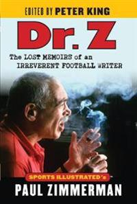 Dr. Z: The Lost Memoirs of an Irreverent Football Writer