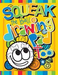 Squeak the Ball Drawing Pad Too: Zooky and Friends Activity Books