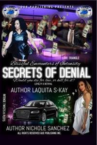 Blissful Encounters of Intensity: Secrets of Denial