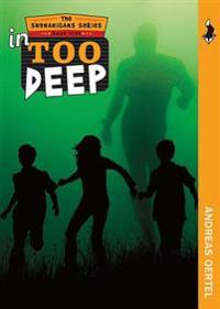 In Too Deep: The Shenanigans Series, Book Five