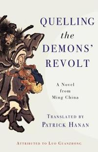 Quelling the Demons' Revolt: A Novel from Ming China