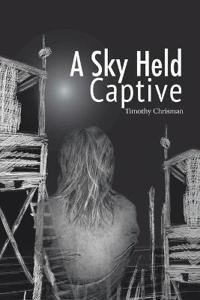 A Sky Held Captive