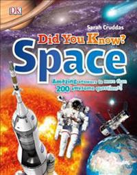 Did You Know? Space: Amazing Answers to More Than 200 Awesome Questions!
