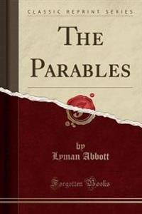 The Parables (Classic Reprint)