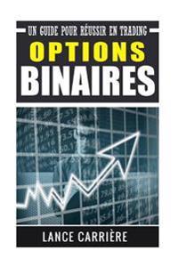 Options Binaires: Un Guide Pour Réussir En Trading