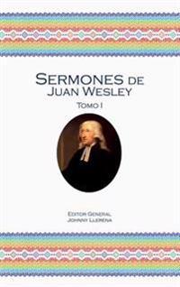 Sermones de Juan Wesley: Tomo I
