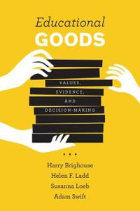 Educational Goods: Values, Evidence, and Decision-Making
