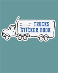 Trucks Sticker Book: Blank Sticker Book, 8 X 10, 64 Pages