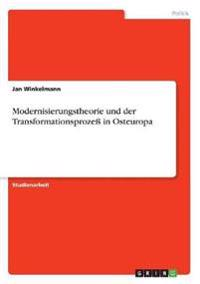 Modernisierungstheorie Und Der Transformationsproze in Osteuropa