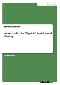 Intertextualitat Im -Wigalois-. Funktion Und Wirkung