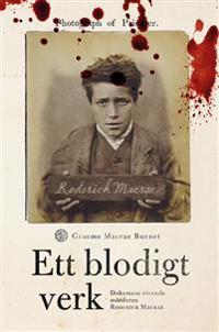 Ett blodigt verk: dokument rörande mördaren Robert Macrae