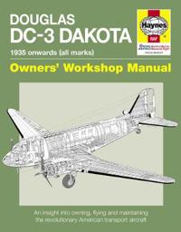 Douglas dc-3 dakota manual - an insight into owning, flying and maintaining