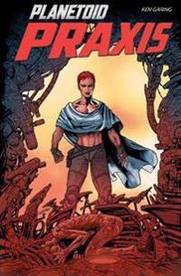 Planetoid Volume 2: Praxis