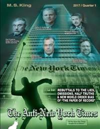 The Anti-New York Times / 2017 / Quarter 1: Rebuttals to the Lies, Omissions and New World Order Bias of the Paper of Record