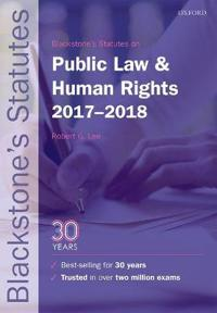 Blackstone's Statutes on Public Law & Human Rights 2017-2018, 27th Ed.