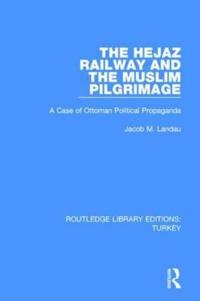 The Hejaz Railway and the Muslim Pilgrimage