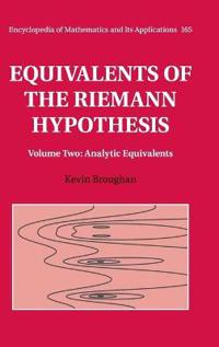 Encyclopedia of Mathematics and its Applications Equivalents of the Riemann Hypothesis: Series Number 165