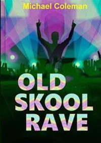 Old Skool Rave