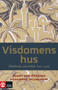 Visdomens hus : muslimska idévärldar 600-2000
