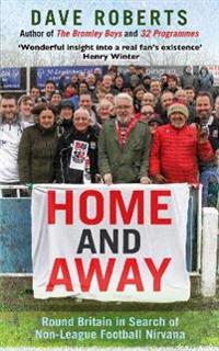 Home and away - round britain in search of non-league football nirvana
