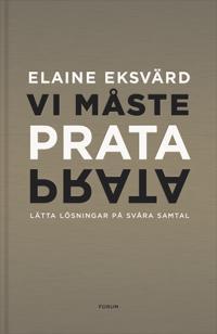 Vi måste prata : lätta lösningar på svåra samtal / Elaine Eksvärd