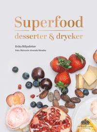 Superfood : desserter och drycker