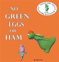 No Green Eggs or Ham: Valen the Vegan Dinosaur Presents a Vegan Parody