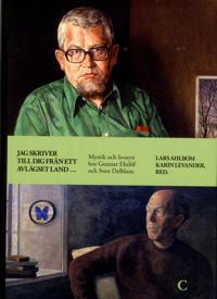 Jag skriver till dig från ett avlägset land ... :  mystik och livssyn hos Gunnar Ekelöf och Sven Delblanc