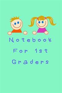 Notebook for 1st Graders: 6 X 9, 108 Lined Pages (Diary, Notebook, Journal)
