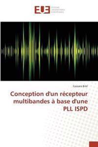 Conception d'un récepteur multibandes à base d'une PLL ISPD