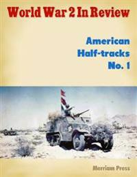 World War 2 In Review: American Half-tracks No. 1