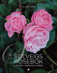 Solveigs rosebok; roser i nordiske hagar - Solveig Nessa pdf epub