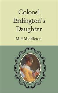 Colonel Erdington's Daughter