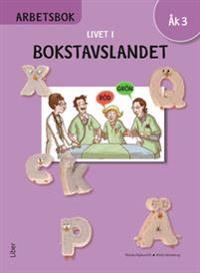 Livet i Bokstavslandet Arbetsbok åk 3