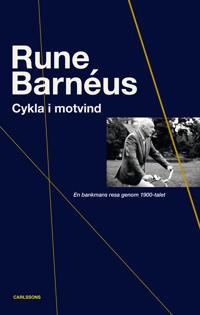 Cykla i motvind : en bankmans resa genom 1900-talet