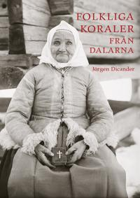 Folkliga koraler från Dalarna : första och andra samlingen
