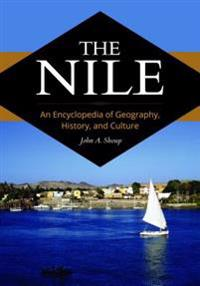 Nile: An Encyclopedia of Geography, History, and Culture