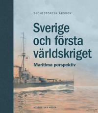 Sverige och första världskriget : maritima perspektiv