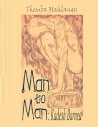 Man to Man: Kadesh Barnea