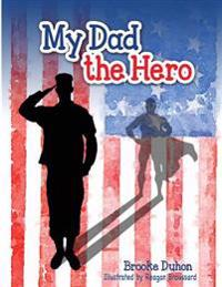 My Dad the Hero