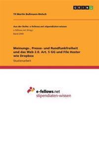 Meinungs-, Presse- Und Rundfunkfreiheit Und Das Web 2.0. Art. 5 Gg Und File Hoster Wie Dropbox