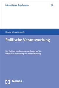 Politische Verantwortung: Der Einfluss Von Governance-Design Auf Die Offentliche Zuweisung Von Verantwortung