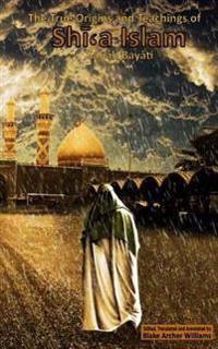 The True Origins and Teachings of Shia Islam