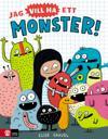 Jag vill ha ett monster!