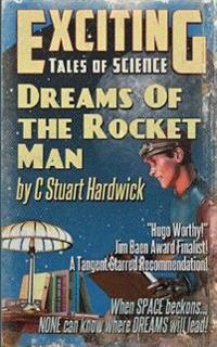 Dreams of the Rocket Man: A Jim Baen Memorial Award Finalist