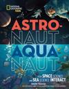 Astronaut-Aquanaut: How Space Science and Sea Science Interact