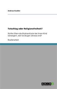 Totschlag Oder Religionsfreiheit?