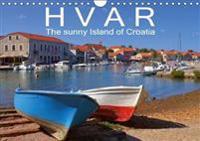 Hvar the Sunny Island of Croatia 2018