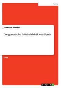 Die Genetische Politikdidaktik Von Petrik